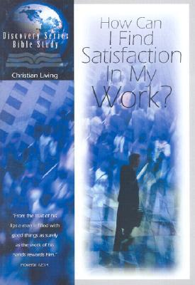 How Can I Find Satisfaction in My Work?