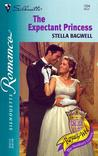 The Expectant Princess (Royally Wed: The Stanbury Crown, #1) (Silhouette Romance, #1504)