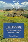 The Silver State: Nevada's Heritage Reinterpreted