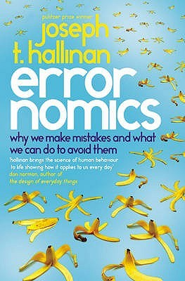 Review Errornomics: Why We Make Mistakes and What We Can Do To Avoid Them PDF by Joseph T. Hallinan