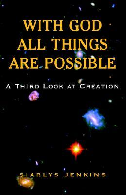 With God All Things Are Possible: A Third Look At Creation