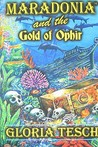 Maradonia and the Gold of Ophir by Gloria Tesch