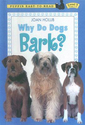 Why do dogs bark by joan holub reviews discussion Why does my dog bark when i leave