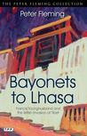 Bayonets to Lhasa: Francis Younghusband and the British Invasion of Tibet