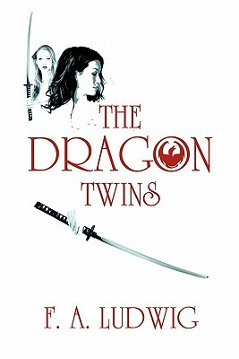 The Dragon Twins by Fred A. Ludwig