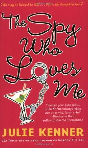The Spy Who Loves Me by Julie Kenner