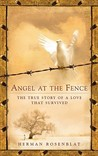 Angel at the Fence: The True Story of a Love That Survived