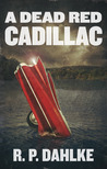 A Dead Red Cadillac (A Dead Red, #1)