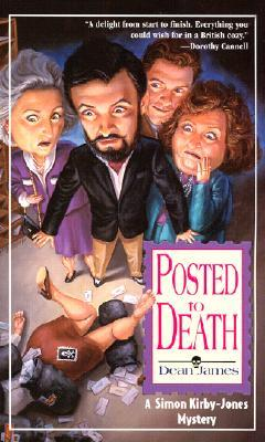 Posted To Death by Dean A.  James