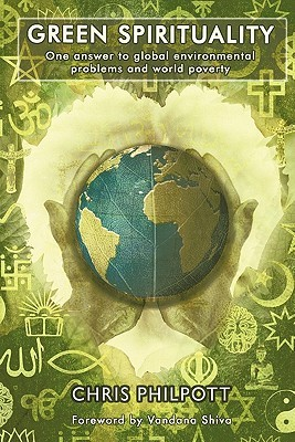 Green Spirituality: One Answer to Global Environmental Problems and World Poverty