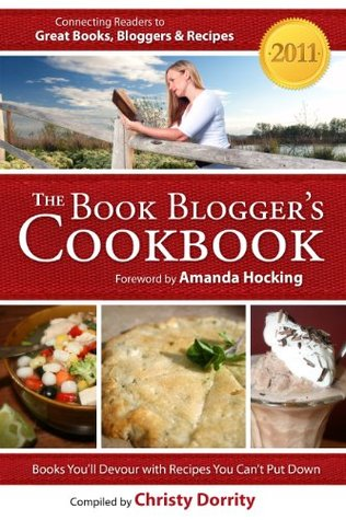 The 2011 Book Blogger's Cookbook (The Book Blogger's Cookbook) by Christy Dorrity