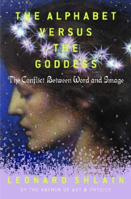 Alphabet Versus the Goddess: The Conflict Between Word and Image