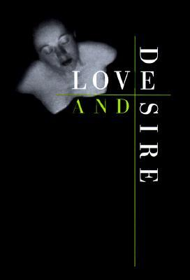 Love and Desire by William A. Ewing