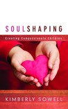 Soul Shaping: Creating Compassionate Children