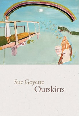 Outskirts by Sue Goyette