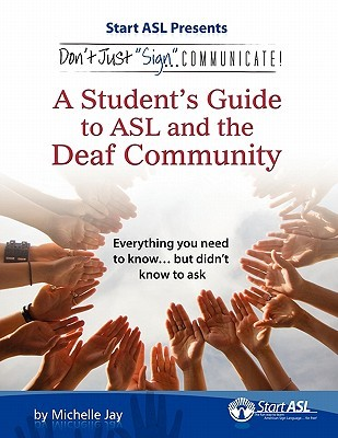 the ways to communicate in the deaf community Overcoming communication barriers: communicating with deaf people  facilitate communication with deaf people, greatly  is a natural way for many people to .