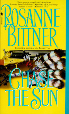 Chase the Sun by Rosanne Bittner