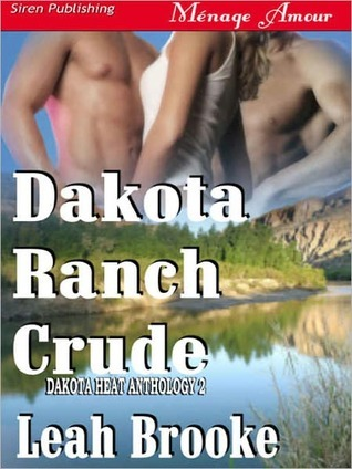 Dakota Ranch Crude by Leah Brooke