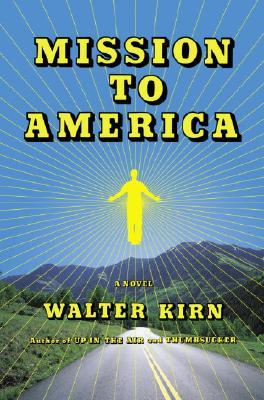 Mission to America by Walter Kirn