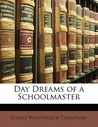 Day Dreams of a Schoolmaster