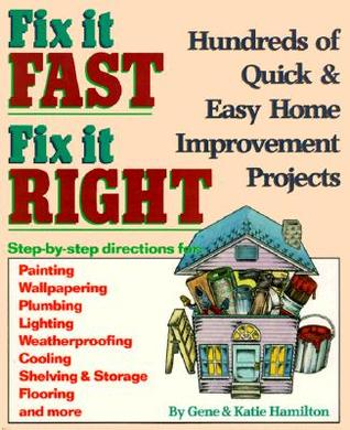 Fix It Fast, Fix It Right by Gene Hamilton
