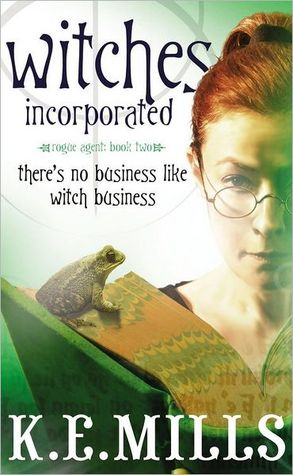 Witches Incorporated by K.E. Mills