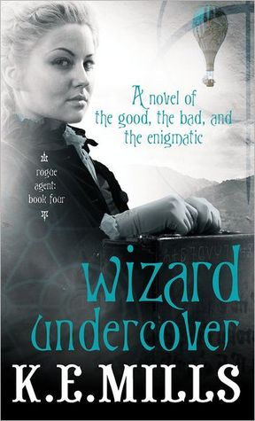 Wizard Undercover by K.E. Mills