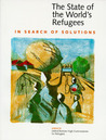 The State of the World's Refugees 1995: In Search of Solutions