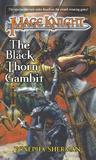 Mage Knight 4: The Black Thorn Gambit