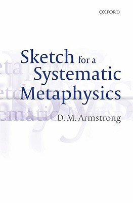 Sketch For A Systematic Metaphysics