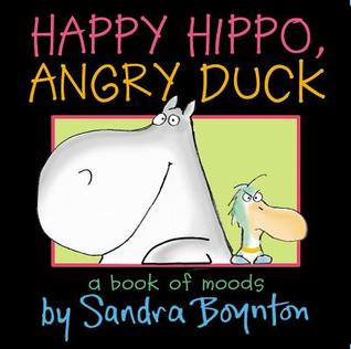 Happy Hippo, Angry Duck. by Sandra Boynton by Sandra Boynton