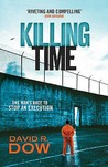 Killing Time: One Man's Race to Stop an Execution