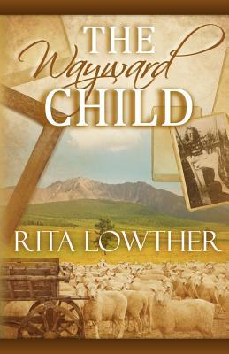 The Wayward Child by Rita Lowther