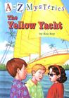 The Yellow Yacht (A to Z Mysteries, #25)