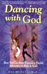 Dancing with God: How You Can Make Exercise a Playful Adventure of Body and Soul