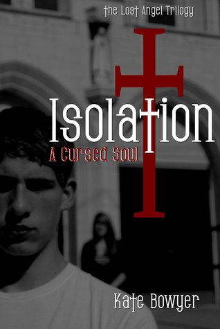 Isolation: A Cursed Soul (The Lost Angel, #1)