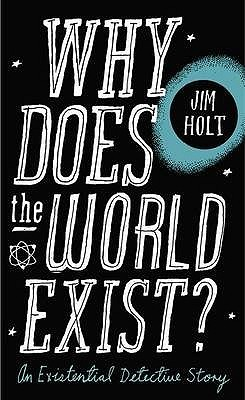 Why Does the World Exist?: An Existential Detective Story.