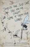 Insects Are Just Like You and Me Except Some of Them Have Wings by Kuzhali Manickavel