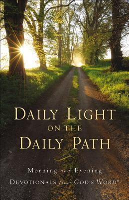 Daily Light on the Daily Path: Morning and Evening Devotionals from God's Word(r)