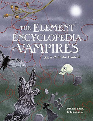 The Element Encyclopedia of Vampires by Theresa Francis-Cheung