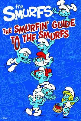 The Smurfin' Guide to the Smurfs. by Elizabeth Dennis Barton