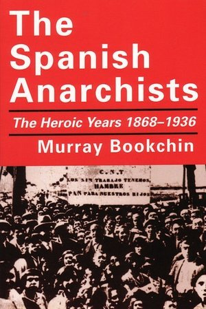 The Spanish Anarchists by Murray Bookchin