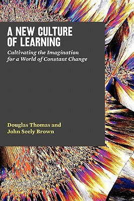 A New Culture of Learning by Douglas Thomas