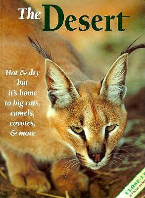 The Desert: Hot and Dry But It's Home to Big Cats, Camels, Coyotes and More