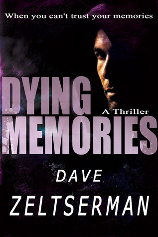 Dying Memories by Dave Zeltserman