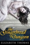 The Gingerbread Dungeon by Elizabeth Thorne