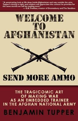 Welcome To Afghanistan by Benjamin Tupper