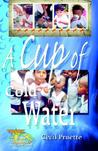 A Cup of Cold Water by Cecil Pruette