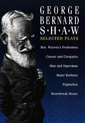 Selected Plays by George Bernard Shaw