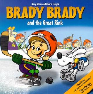 Brady Brady and the Great Rink by Mary Shaw